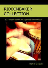 Riddimbaker Collection 50 Kompositionen für Djembe und Dundun