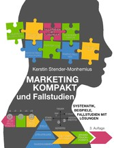 Marketing kompakt und Fallstudien Systematik, Beispiele, Fallstudien mit Lösungen