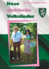 Neue steirische Volkslieder