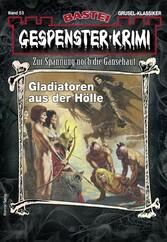 Gespenster-Krimi 53 - Horror-Serie Gladiatoren aus der Hölle