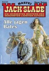 Jack Slade 916 - Western Alle jagen Bates
