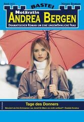 Notärztin Andrea Bergen 1415 - Arztroman Tage des Donners