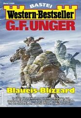 G. F. Unger Western-Bestseller 2486 - Western Blaueis-Blizzard