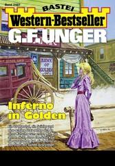 G. F. Unger Western-Bestseller 2487 - Western Inferno in Golden