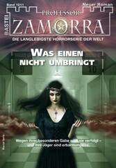 Professor Zamorra 1211 - Horror-Serie Was einen nicht umbringt