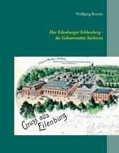 Der Eilenburger Schlossberg - die Geburtsstätte Sachsens