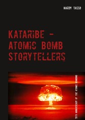Kataribe - Atomic Bomb Storytellers In Memory of the 75th Anniversary of the Atomic Bombing