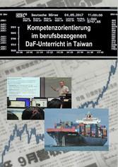 Kompetenzorientierung im berufsbezogenen DaF-Unterricht in Taiwan Gesammelte Beiträge von Dozent*innen der Deutschabteilung der Wenzao-Fremdsprachen-Universität, Kaohsiung