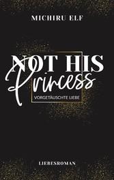 Not His Princess Vorgetäuschte Liebe