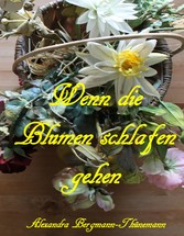 Wenn die Blumen schlafen gehen