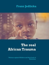 The real African Trauma Violence against Children and their Lack of Protection