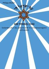 Am Yisrael Chai Gedanken über das jüdische Volk im einundzwanzigsten Jahrhundert