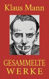 Klaus Mann - Gesammelte Werke Romane. Erzählungen. Autobiographien.