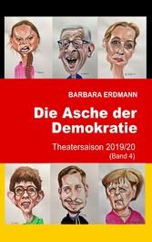 Die Asche der Demokratie Theatersaison 2019/20