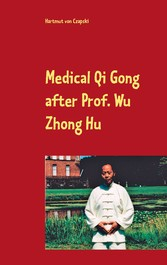Medical Qi Gong after Prof. Wu Zhong Hu