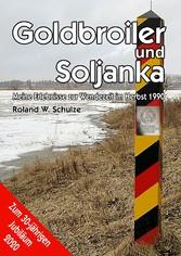 Goldbroiler und Soljanka Meine Erlebnisse zur Wendezeit im Herbst 1990