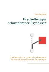 Psychotherapie schizophrener Psychosen Einführung in die gestufte Psychotherapie neurotisch-psychotischer Entwicklungen