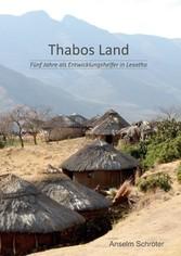 Thabos Land Fünf Jahre als Entwicklungshelfer in Lesotho