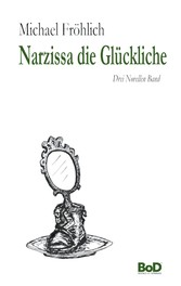 Narzissa die Glückliche Drei Novellen Band