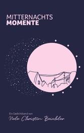 Mitternachtsmomente Ein Gedichtband