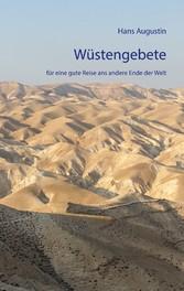 Wüstengebete für eine gute Reise ans andere Ende der Welt