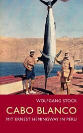 Cabo Blanco Mit Ernest Hemingway in Peru