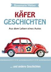 Käfergeschichten - Aus dem Leben eines Autos ... und andere Geschichten