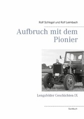 Aufbruch mit dem Pionier Lengsfelder Geschichten IX