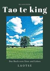 Tao te king Das Buch vom Sinn und Leben