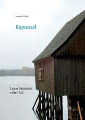 Rapunzel Lukas Grimmels erster Fall