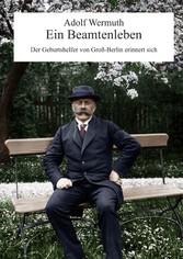 Ein Beamtenleben Der Geburtshelfer von Groß-Berlin erinnert sich