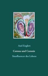 Corona und Coronis Sinnfluencer des Lebens