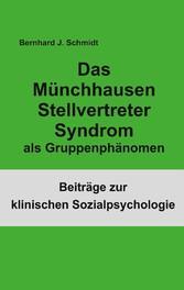 Das Münchhausen Stellvertreter Syndrom als Gruppenphänomen