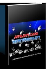 Affiliate Cash Meisterschaft Online-Wohlstand durch Affiliate Marketing