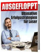 AUSGEFLOPPT Ultimative Erfolgsstrategien für Loser