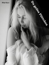 Du geiles Flittchen - 274 Seiten geile Lust mit Ficken und Blasen Wahnsinnig tolle Erlebnisse, erzählt von Kenner für Kenner auf dem Gebiet der erotischen Liebe