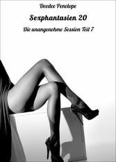 Sexphantasien 20 Die unangenehme Session Teil 7