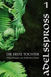 Adelsspross Zukunftsepos von Katharina Maier