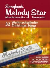 Liederbuch für die Melody Star Mundharmonika - 32 Weihnachtslieder - Christmas Songs Ohne Noten - no music notes + MP3-Sound Downloads