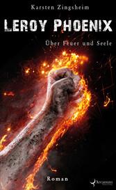 Leroy Phoenix 2 Über Feuer und Seele