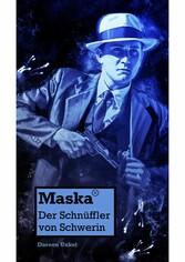 Maska - Der Schnüffler von Schwerin
