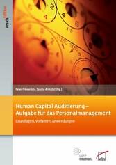 Human Capital Auditierung - Aufgabe für das Personalmanagement Grundlagen, Verfahren, Anwendungen