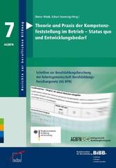 Theorie und Praxis der Kompetenzfeststellung im Betrieb - Status quo und Entwicklungsbedarf Schriften zur Berufsbildungsforschung der Arbeitsgemeinschaft Berufsbildungsforschung