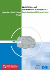Weiterbildung und soziale Milieus in Deutschland - Praxishandbuch Milieumarketing inkl. CD-ROM: Adressaten- und Milieuforschung zu Weiterbildungsverhalten und -interessen