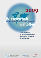 Wissenschaft weltoffen 2009 Daten und Fakten zur Internationalität von Studium und Forschung in Deutschland