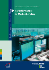 Strukturwandel in Medienberufen Neue Profile in der Content-Produktion