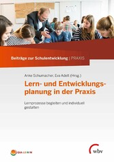 Lern- und Entwicklungsplanung in der Praxis Lernprozesse begleiten und individuell gestalten