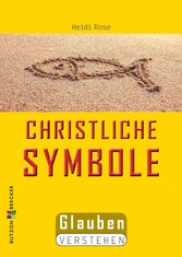 Christliche Symbole Glauben verstehen