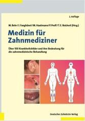 Medizin für Zahnmediziner Über 100 Krankheitsbilder und ihre Bedeutung für die zahnmedizinische Behandlung
