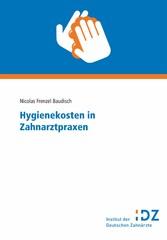 Hygienekosten in Zahnarztpraxen Institut der Deutschen Zahnärzte, Materialienreihe Band 37